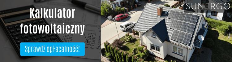 Kalkulator fotowoltaiczny - opłacalność  fotowoltaiki - SunErgo